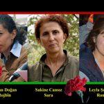 Sakine, Fidan, Leyla devrimci Kürt kadını kimlikleriyle özgürlüğe çağrı meşalesidir!