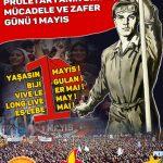 Enternasyonal proletaryanın birlik, mücadele ve zafer günü 1 Mayıs'ta alanlara!